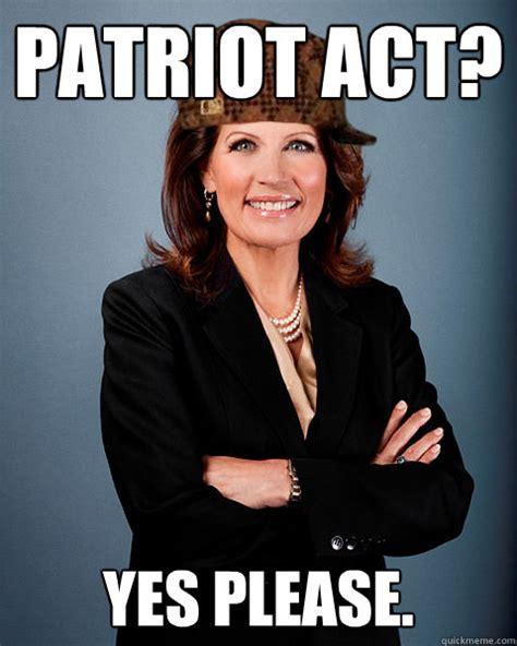 Yes Please Meme - patriot act yes please scumbag bachmann quickmeme