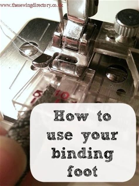How To Use A Quilting Foot On A Sewing Machine by How To Use Your Sewing Machine Binding Foot Machine Quilts Binding Idea Sewing Machines