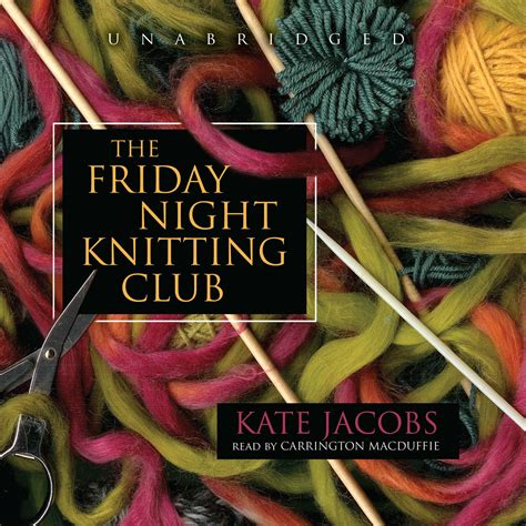 knitting club nyc the friday knitting club audiobook by kate