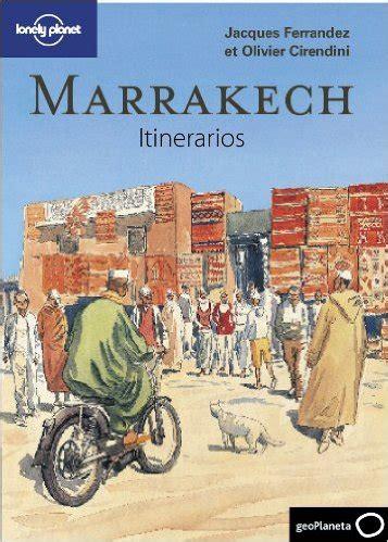 el pobre diablo lonely planet marrakech itinerarios lonely planet marrakech turismo