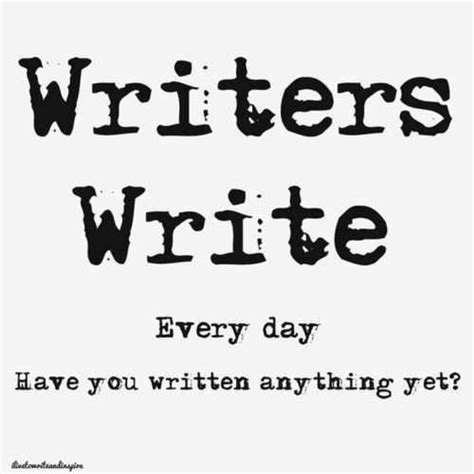 Writers Talk About Writing All Day by Quotes For Students Writing Quotesgram