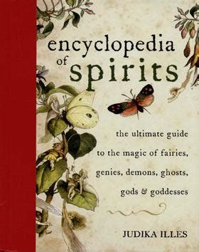 enclyopedia of spirits: the ultimate guide to the magic of