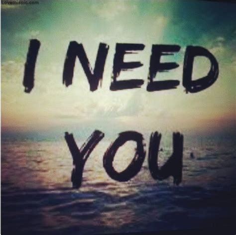 i need you pictures photos and images for