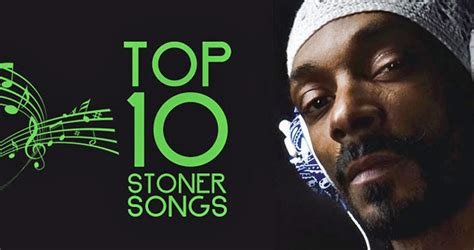 best stoner rap the top 10 stoner songs of all time