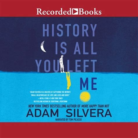 history is all you history is all you left me by adam silvera read by tom picasso audiobook review audiofile