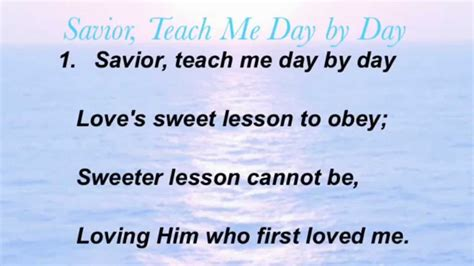 Starting Now Teach Me About 1 savior teach me day by day baptist hymnal 461