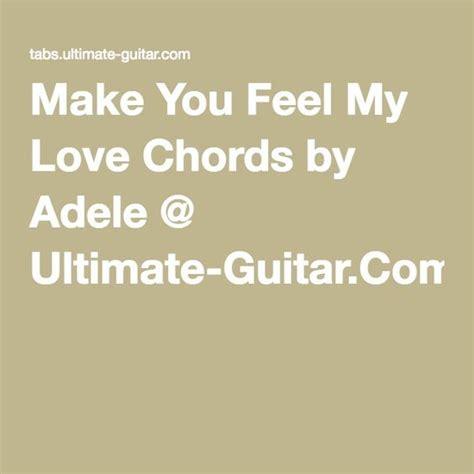 Make You Feel My Love Chords Guitar