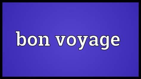 Bon Voyage Meaning | bon voyage meaning youtube
