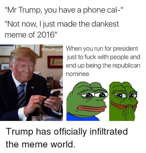 The Fuck Memes - mr trump you have a phone cal not now just made the
