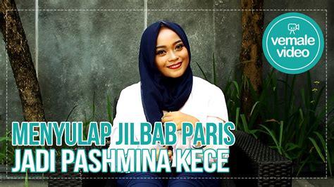 tutorial hijab vemale tutorial hijab vemale menyulap jilbab paris jadi pashmina