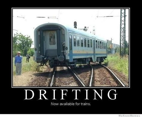 Train Meme - drifting now available in train weknowmemes