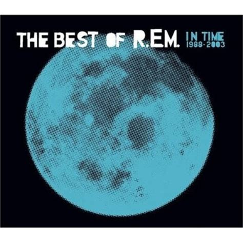 the best of rem album 3 minutes 49 seconds 5 r e m in time the best of r