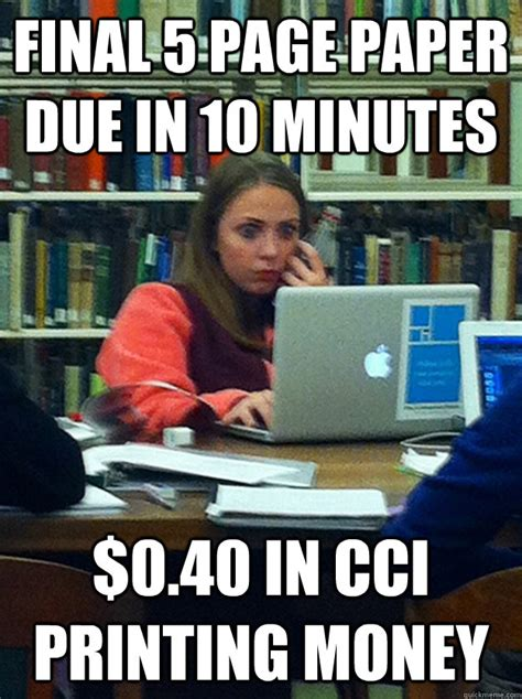College Printer Meme - stressed out finals girl memes quickmeme