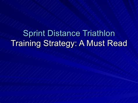 A Must Read by Sprint Distance Triathlon Strategy A Must Read