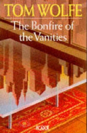 Tom Wolfe The Bonfire Of The Vanities by The Bonfire Of The Vanities Av Tom Wolfe