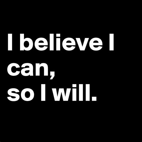 I Believe I Can i believe i can so i will post by wordminder on boldomatic