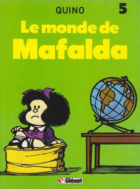 mafalda 9 les vacances de mafalda mafalda 5 le monde de mafalda bdphile