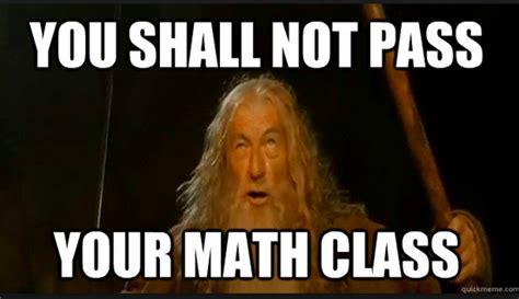 Math Memes - math memes reflections of a second career math teacher