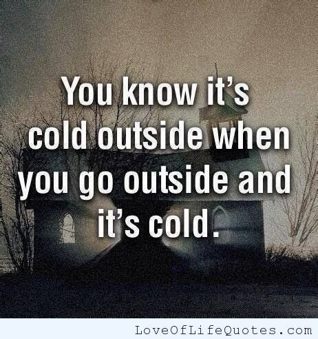 quotes about being cold outside. quotesgram