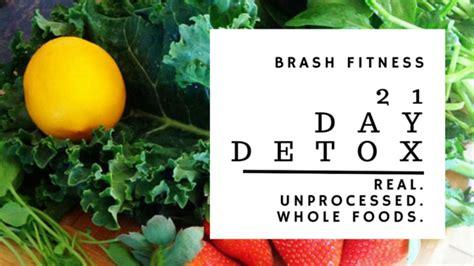 Whole Foods Diet Detox Symptoms by 21 Day Detox Program Brash Fitness