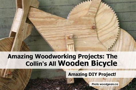 amazing woodworking amazing woodworking projects the collin s all wooden bicycle