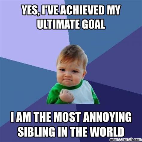 Sibling Memes - annoying sibling