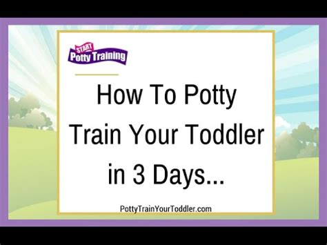 how to potty your in 6 days how to potty your toddler in 3 days