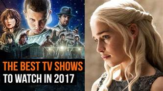 Tv Show 2017 Best Tv Shows To Watch In 2017