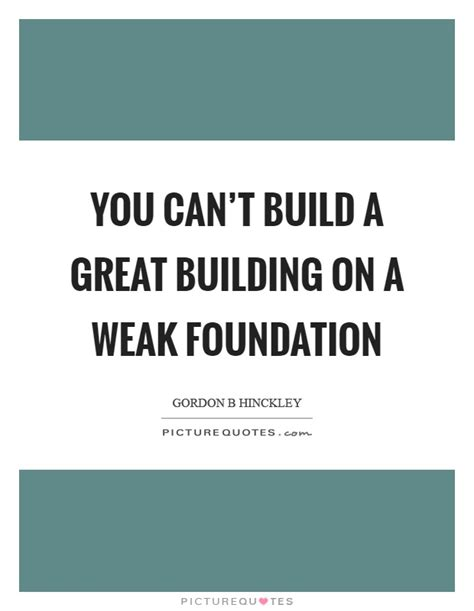 quotes about building a home foundation quotes foundation sayings foundation picture quotes