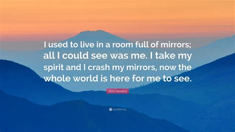 i used to live in a room full of mirrors i used to live in a room full of mirrors quote living room