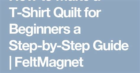 Quilting For Beginners Step By Step by How To Make A T Shirt Quilt For Beginners A Step By Step