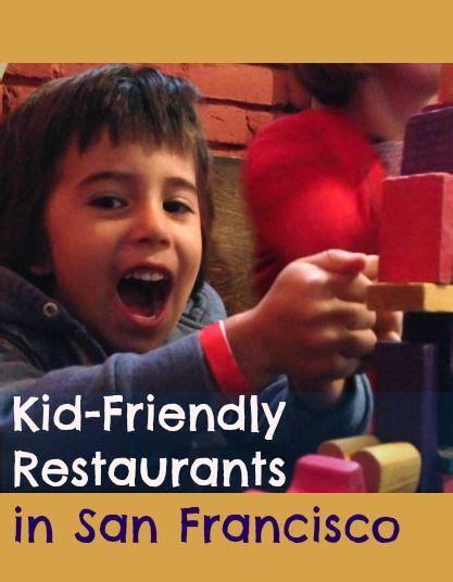 friendly restaurants in san francisco kid friendly restaurants in san francisco in transit