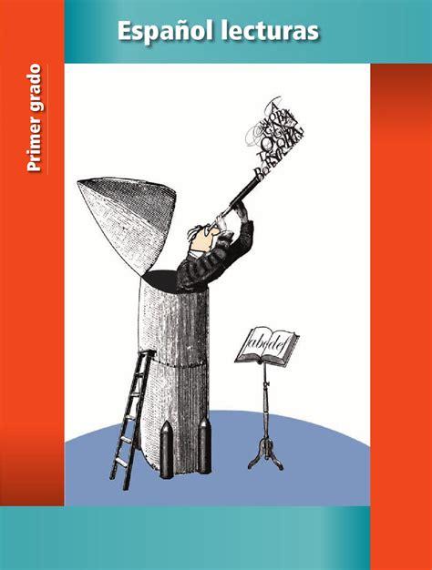 libro de lecturas de la sep primer grado 2016 2017 espa 241 ol lecturas 1er grado by rar 225 muri issuu