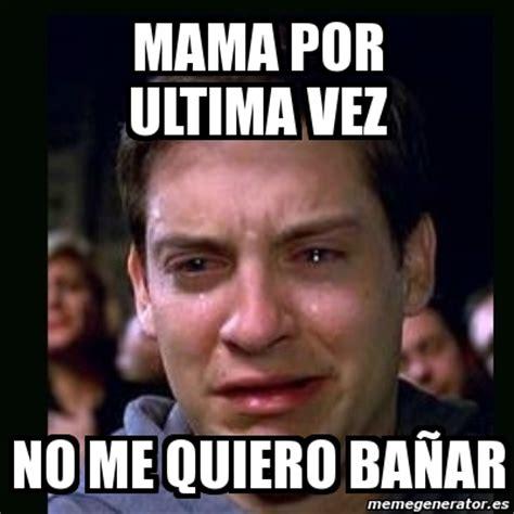 meme crying peter parker no me quiero ir a la c 225 rcel 18581910 meme crying peter parker mama por ultima vez no me quiero ba 241 ar 4261864
