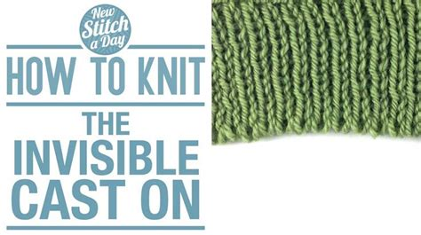 knit cast on how to knit the invisible cast on new stitch a day