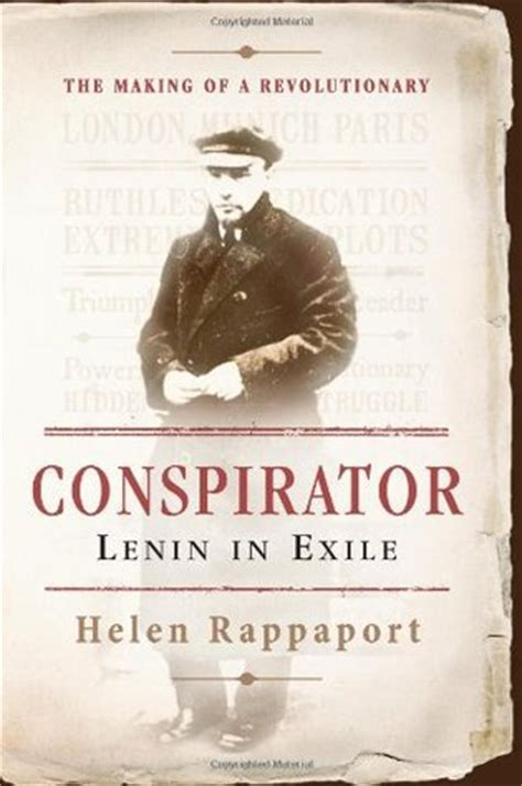 biography book review exle conspirator lenin in exile by helen rappaport reviews