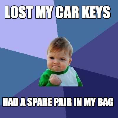 Boston Car Keys Meme - meme creator lost my car keys had a spare pair in my bag