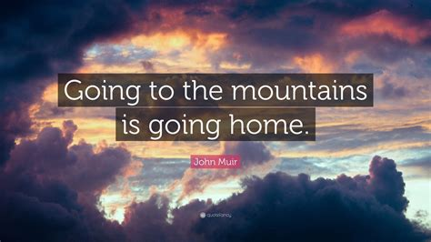 john muir quote    mountains   home  wallpapers quotefancy