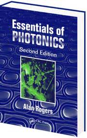 essentials of photonics second edition optical and quantum electronics books fibre optics books