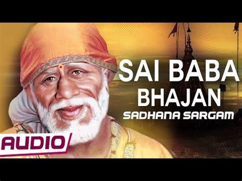 youtube mp3 bhajan download sai baba bhajan sai ram sai shyam sai bhagwan by sadhna
