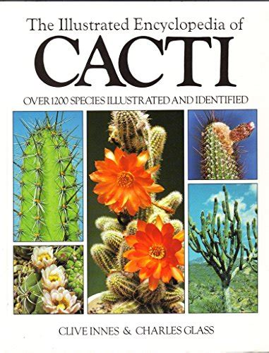 the practical illustrated guide to growing cacti succulents the definitive gardening reference on identification care and cultivation with a directory of 400 varieties and 700 photographs books the illustrated encyclopedia of cacti