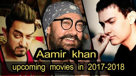 film india 2017 aamir khan aamir khan upcoming movies in 2017 to 2018 youtube
