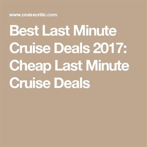 best last minute cruise deals the 25 best last minute cruises ideas on last