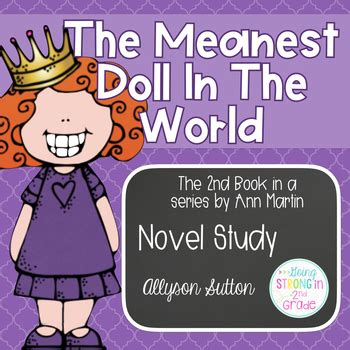 the meanest in the world the meanest doll in the world novel study the doll sequel
