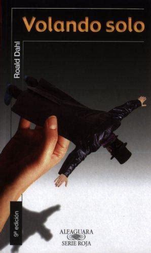 volando solo dahl roald sinopsis del libro rese 241 as criticas opiniones quelibroleo