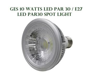 ges led light ges led par30 light 10 watts spot light buy led par