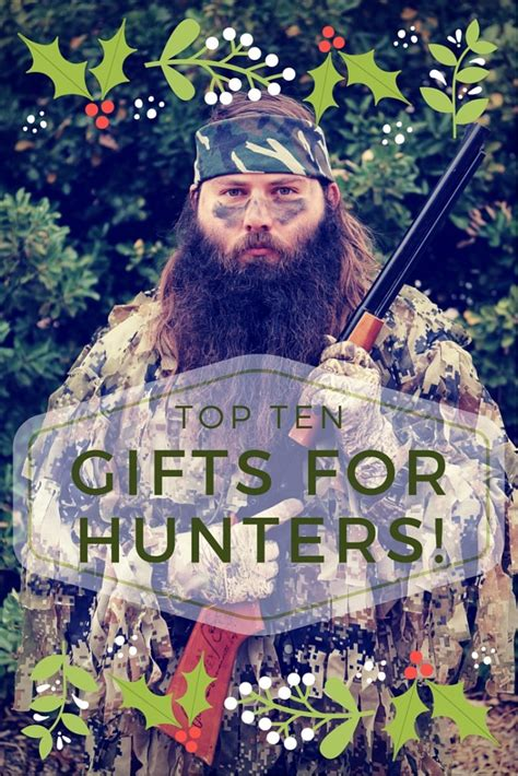 top 10 gifts for your top 10 gifts for hunters on your shopping list