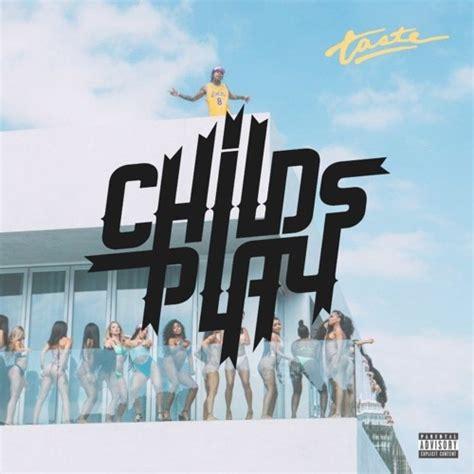 tyga taste remix soundcloud tyga taste ft offset childsplay remix by childsplay