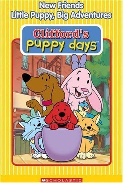 clifford puppy days clifford s puppy days images clifford s puppy days new friends puppy big