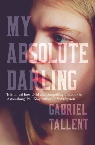 my absolute darling 9782351781685 my absolute darling by gabriel tallent reviews discussion bookclubs lists